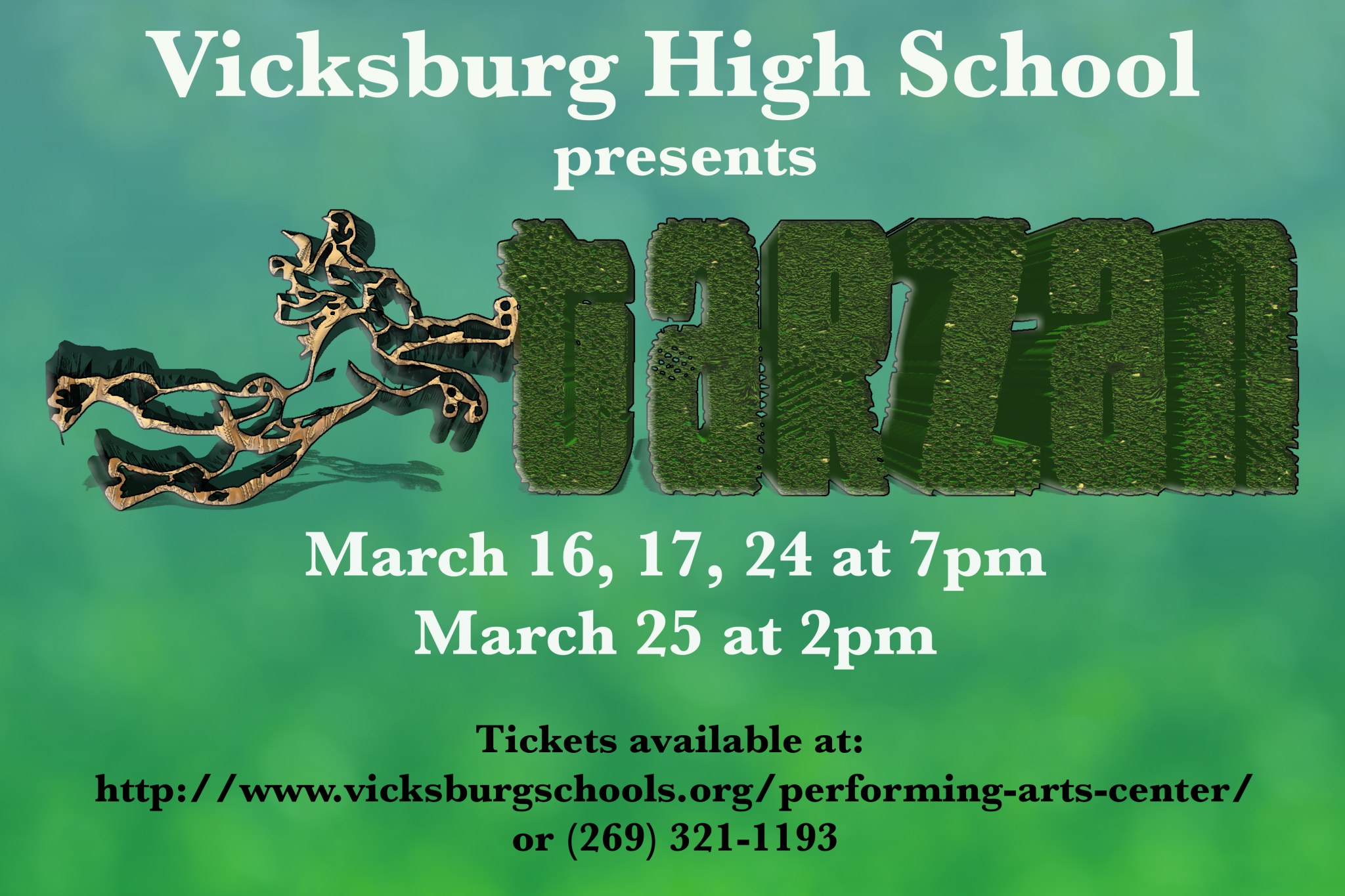 Vicksburg High Schools Presents Tarzan. March 16, 17, 24 at 7PM. March 25 at 2PM.